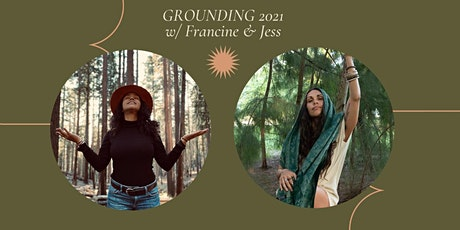GROUNDING 2021 with  Francine + Jessica tickets