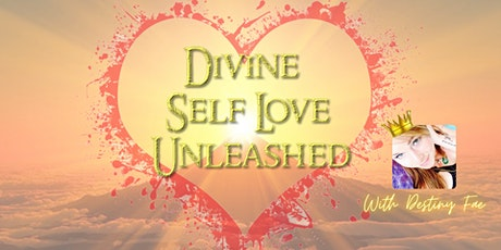 Divine Self Love Unleashed Workshop tickets