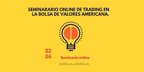 SEMINARARIO ONLINE DE  TRADING EN LA BOLSA DE VALORES AMERICANA. entradas