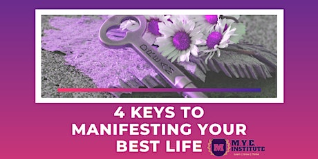 4 Keys to Manifesting Your Best Life tickets