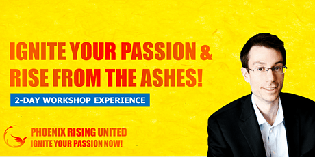 IGNITE Your Passion & Rise from the Ashes! 2-Day Workshop Experience tickets