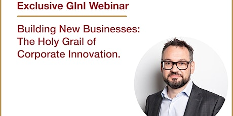 Building New Businesses: The Holy Grail of Corporate Innovation tickets