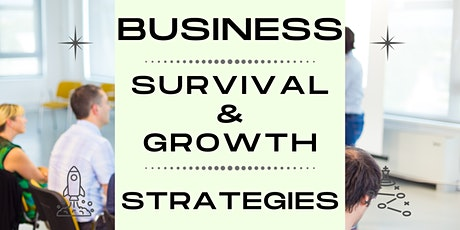 Business Survival & Growth Strategies tickets