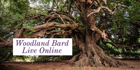 Woodland Bard Live Online - 24th January tickets