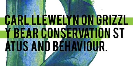Carl Llewelyn : Grizzly bear Conservation status and Behaviour tickets