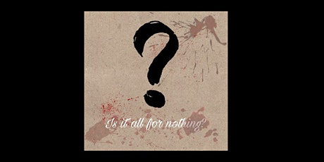 'All For Nothing' - Murder Mystery tickets