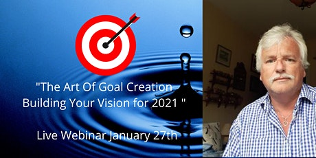 Copy of The Art Of Goal Creation - Building Your Vision For 2021 tickets