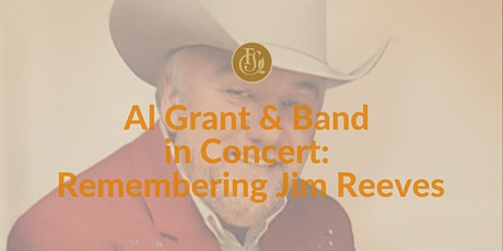 Al Grant & Band  in Concert:  Remembering Jim Reeves tickets