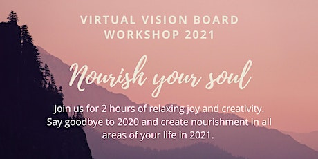 2021 Virtual Vision Board  Workshop - Nourish your Soul tickets