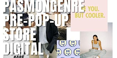 PAS MON GENRE Pré-Pop-up store DIGITAL billets