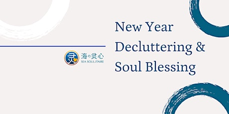 Soul Good: New Year Decluttering & Soul Blessing! tickets