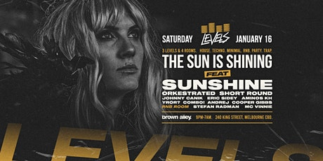 LEVELS - THE SUN IS SHINING FT SUNSHINE tickets