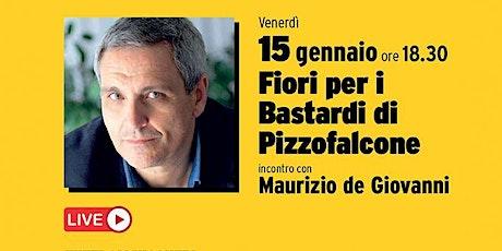 Fiori per i Bastardi di Pizzofalcone. Maurizio de Giovanni. biglietti