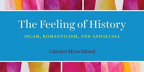 Connecting the Books Series: The Feeling of History with Charles Hirschkind tickets