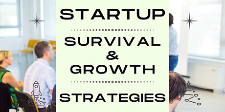 [Startups] : Survival & Growth Strategies for Startups tickets