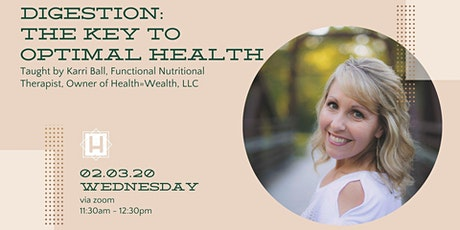 Digestion: The Key to Optimal Health | Taught by Karri Ball tickets