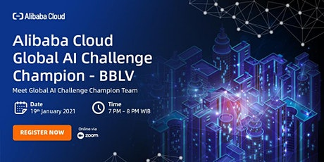Alibaba Cloud Global AI Challenge Champion - BBLV tickets