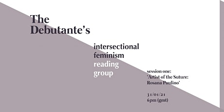 The Debutante Intersectional Feminism Reading Group 2021: Session 1 tickets