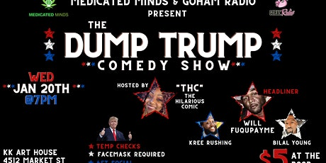 The DUMP TRUMP Comedy Special! 420 FRIENDLY!!! tickets