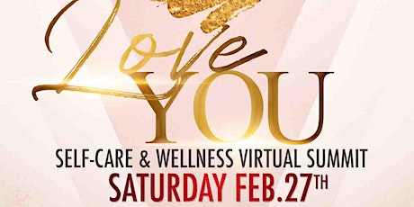 LOVE YOU: Self-Care & Wellness Virtual Summit tickets
