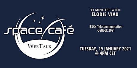 "Space Café WebTalk -  ""33 minutes with Elodie Viau"" tickets"