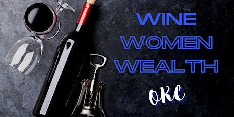 Wine, Women & Wealth - OKC tickets