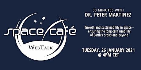 "Space Café WebTalk -  ""33 minutes with Dr. Peter Martinez"" tickets"
