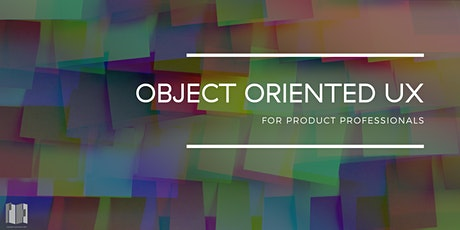 Object Oriented UX for Product Pros tickets