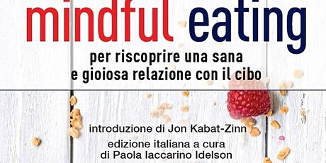 Mindful Eating, presentazione corso intensivo biglietti