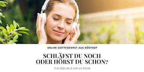 Online-Gottesdienst: Schläfst Du noch oder hörst Du schon? Tickets