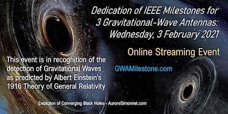 Gravitational-Wave Antenna IEEE Milestone Dedication tickets