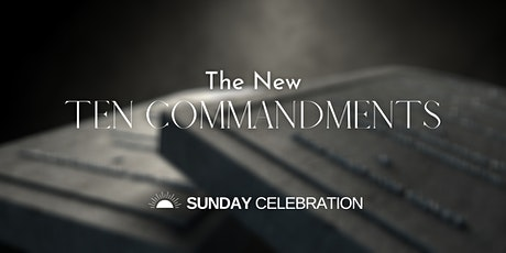 11:15AM Sunday Celebration (The New 10 Commandments) tickets