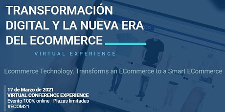 TRANSFORMACIÓN DIGITAL  Y LA NUEVA ERA DEL ECOMMERCE entradas