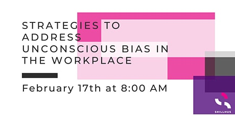 Strategies to Address Unconscious Bias in the Workplace tickets