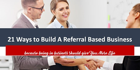 21 Steps To Building Your Referral Sales Engine tickets
