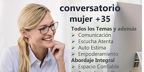 CONVERSATORIO MUJER + 35  años boletos