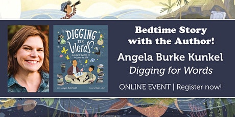 "Bedtime Story w/ the Author: Angela Burke Kunkel ""Digging for Words"" tickets"