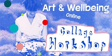 Art and Wellbeing - Collage Workshop tickets