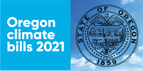 Oregon Climate Bills 2021 - Clean energy opportunities this session tickets