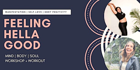 Feeling HELLA Good: Mind, Body, Soul Workshop + Workout tickets