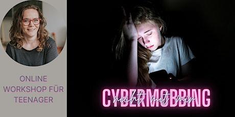 Cybermobbing - Nicht mit mir! Online-Workshop für Teenager Tickets