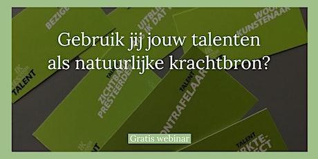 Webinar: gebruik jij jouw talenten als natuurlijke krachtbron? tickets