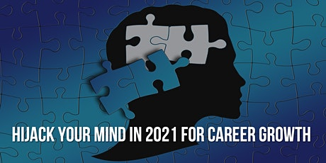 Hijack Your Mind in 2021 for Career Growth tickets