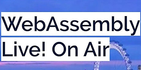 WebAssembly Live! On Air - ASIA tickets