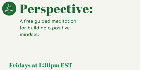 Perspective: Guided Meditation for Building a Positive Mindset tickets