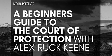 A Beginners Guide to the Court of Protection tickets