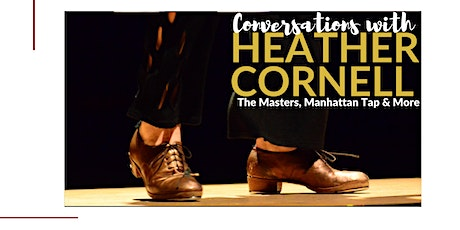 Conversations with Heather Cornell: The Masters, Manhattan Tap & More tickets
