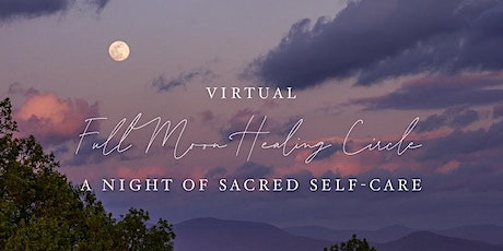 Full Moon Healing Circle: A Night of Sacred Self-Care tickets