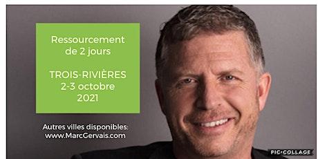 TROIS-RIVIÈRES - Ressourcement de 2 jours 50$ billets