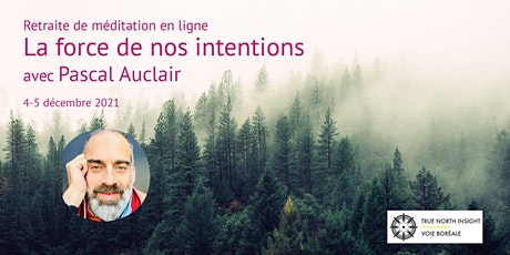 La force de nos intentions avec Pascal Auclair billets